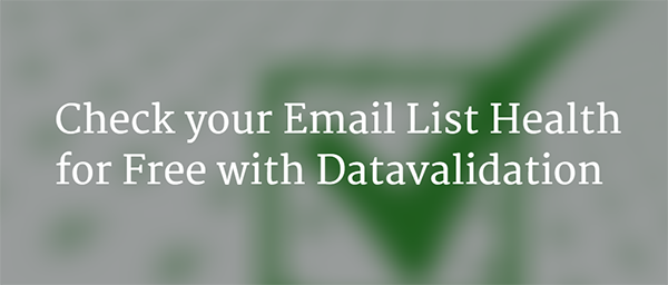 Check your Email List Health for Free with Datavalidation
