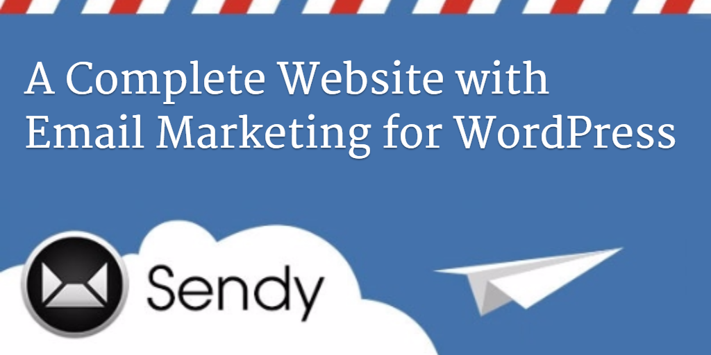 2018] WordPress and Sendy - A Complete Website with Email Marketing