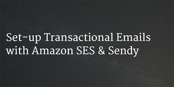 Set-up Transactional Emails with Amazon SES Sendy