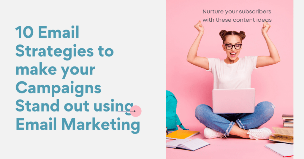 nurture subscribers with good email strategies